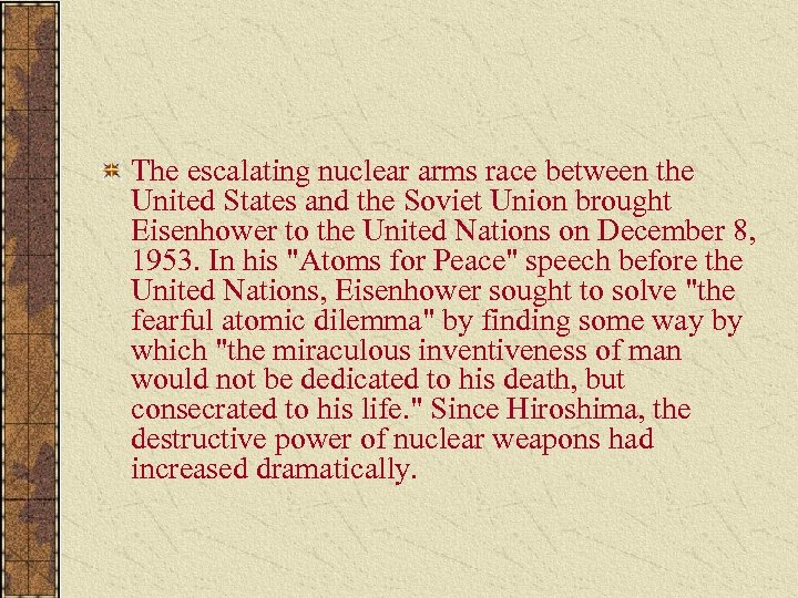 The escalating nuclear arms race between the United States and the Soviet Union brought