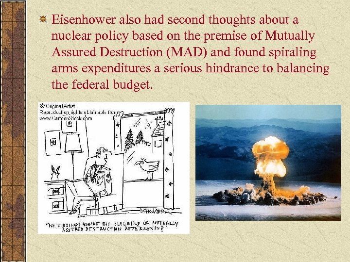 Eisenhower also had second thoughts about a nuclear policy based on the premise of