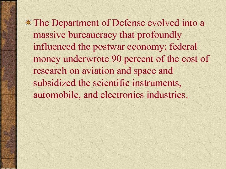 The Department of Defense evolved into a massive bureaucracy that profoundly influenced the postwar