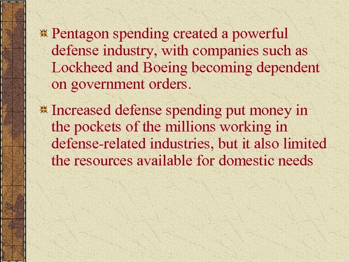 Pentagon spending created a powerful defense industry, with companies such as Lockheed and Boeing