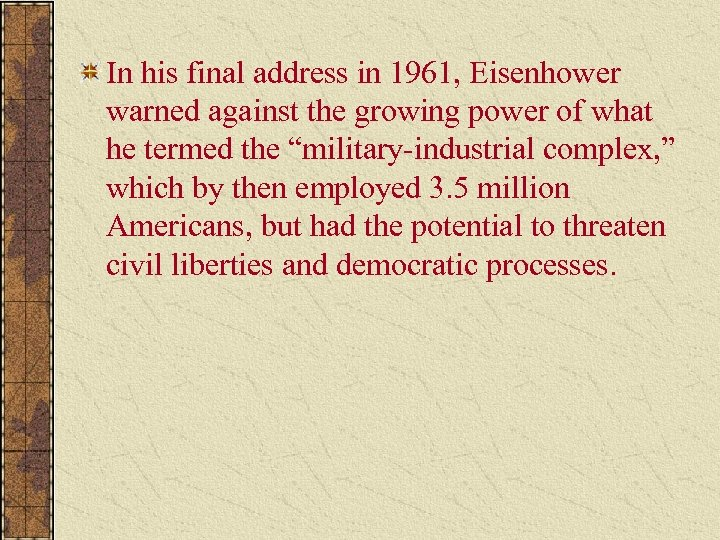 In his final address in 1961, Eisenhower warned against the growing power of what