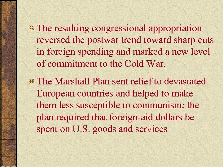 The resulting congressional appropriation reversed the postwar trend toward sharp cuts in foreign spending