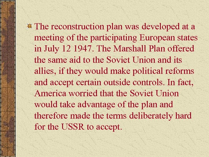 The reconstruction plan was developed at a meeting of the participating European states in