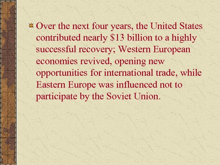 Over the next four years, the United States contributed nearly $13 billion to a
