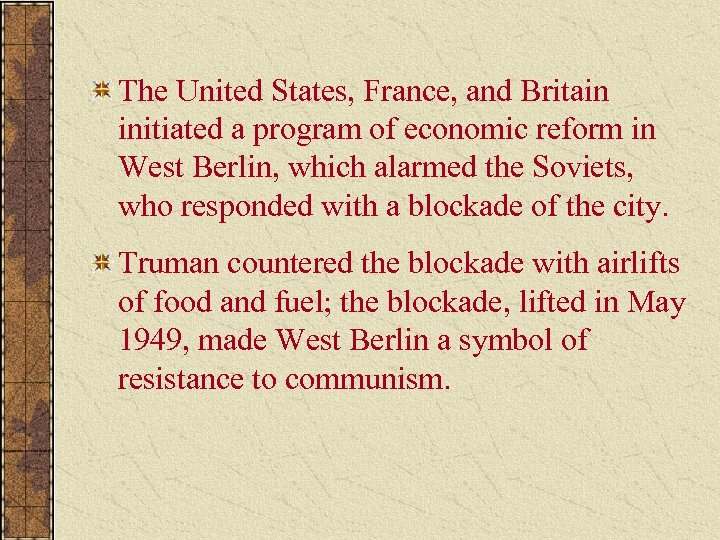 The United States, France, and Britain initiated a program of economic reform in West