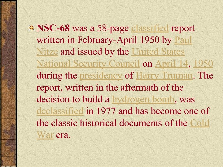 NSC-68 was a 58 -page classified report written in February-April 1950 by Paul Nitze