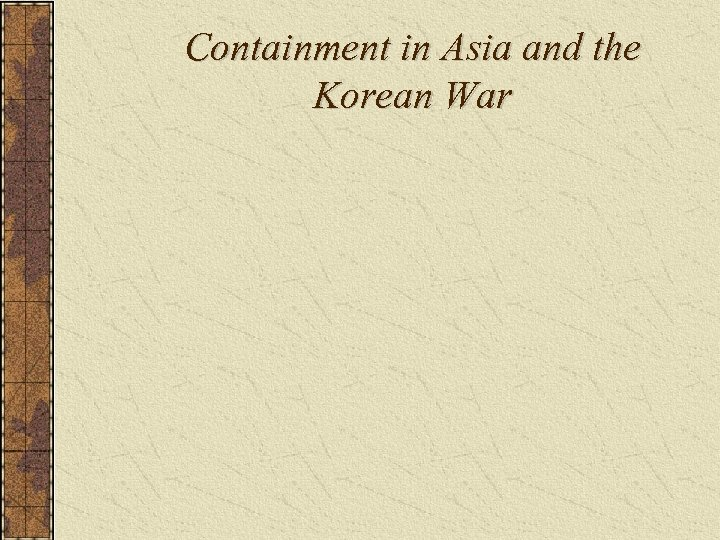 Containment in Asia and the Korean War