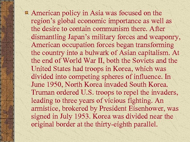 American policy in Asia was focused on the region's global economic importance as well
