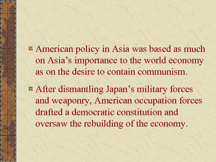 American policy in Asia was based as much on Asia's importance to the world
