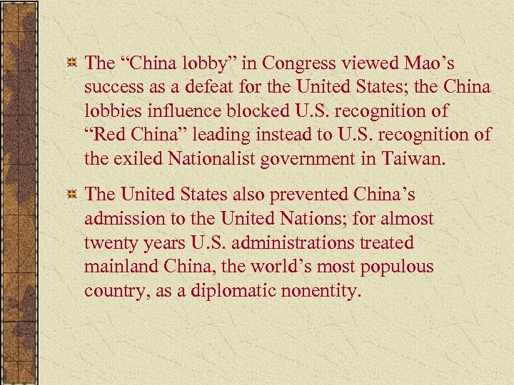 """The """"China lobby"""" in Congress viewed Mao's success as a defeat for the United"""