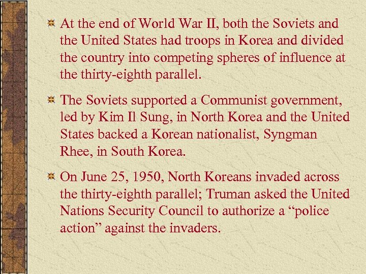 At the end of World War II, both the Soviets and the United States