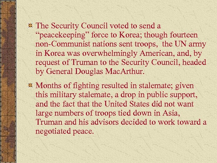 """The Security Council voted to send a """"peacekeeping"""" force to Korea; though fourteen non-Communist"""