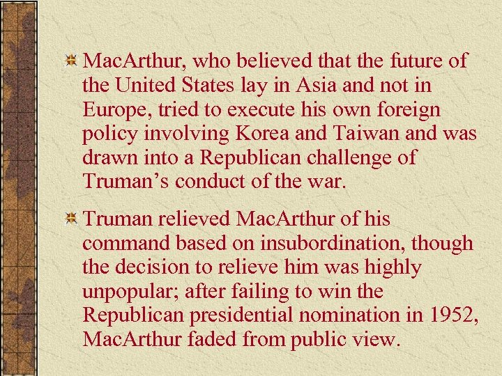 Mac. Arthur, who believed that the future of the United States lay in Asia
