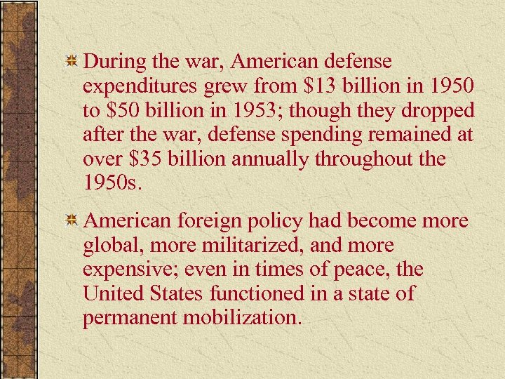 During the war, American defense expenditures grew from $13 billion in 1950 to $50