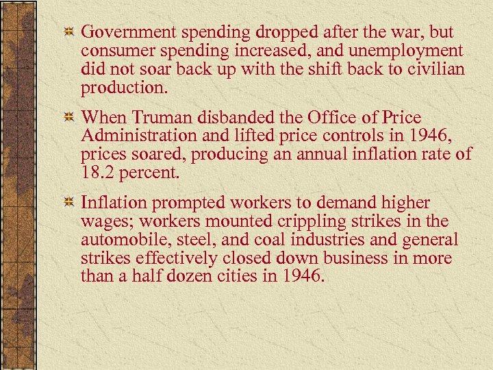 Government spending dropped after the war, but consumer spending increased, and unemployment did not