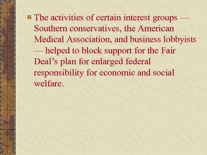 The activities of certain interest groups — Southern conservatives, the American Medical Association, and