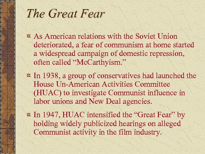 The Great Fear As American relations with the Soviet Union deteriorated, a fear of