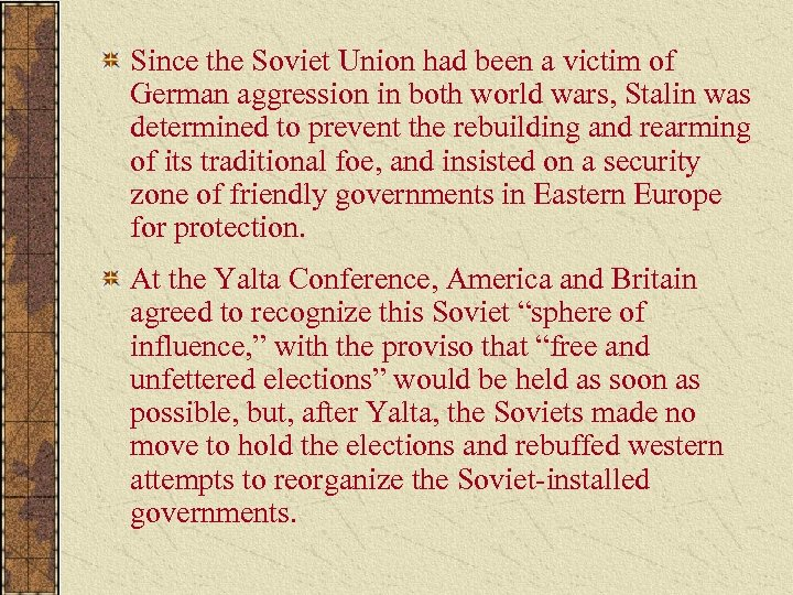Since the Soviet Union had been a victim of German aggression in both world