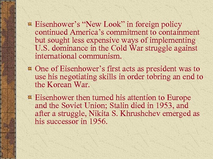"""Eisenhower's """"New Look"""" in foreign policy continued America's commitment to containment but sought less"""