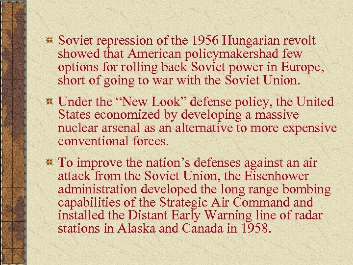 Soviet repression of the 1956 Hungarian revolt showed that American policymakershad few options for