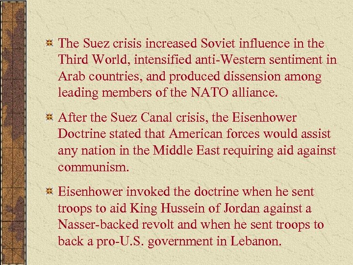 The Suez crisis increased Soviet influence in the Third World, intensified anti-Western sentiment in