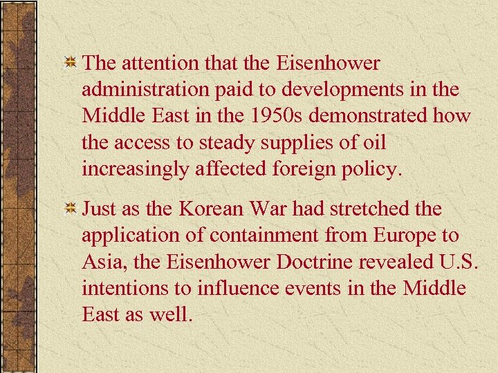 The attention that the Eisenhower administration paid to developments in the Middle East in