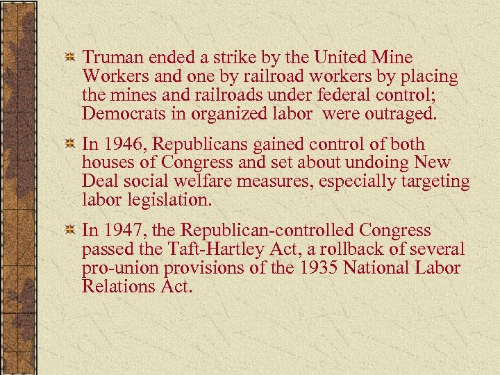 Truman ended a strike by the United Mine Workers and one by railroad workers