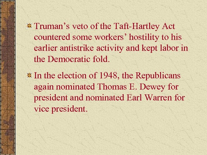 Truman's veto of the Taft-Hartley Act countered some workers' hostility to his earlier antistrike