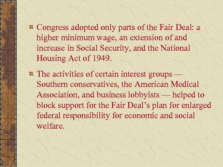 Congress adopted only parts of the Fair Deal: a higher minimum wage, an extension