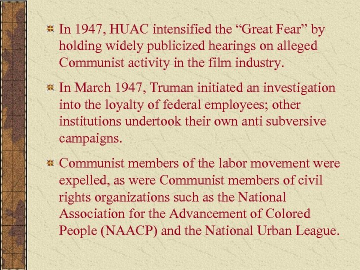 """In 1947, HUAC intensified the """"Great Fear"""" by holding widely publicized hearings on alleged"""