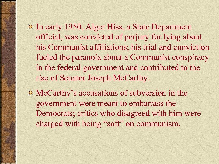 In early 1950, Alger Hiss, a State Department official, was convicted of perjury for