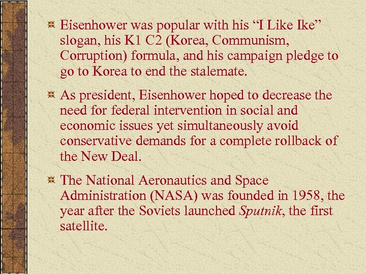 """Eisenhower was popular with his """"I Like Ike"""" slogan, his K 1 C 2"""