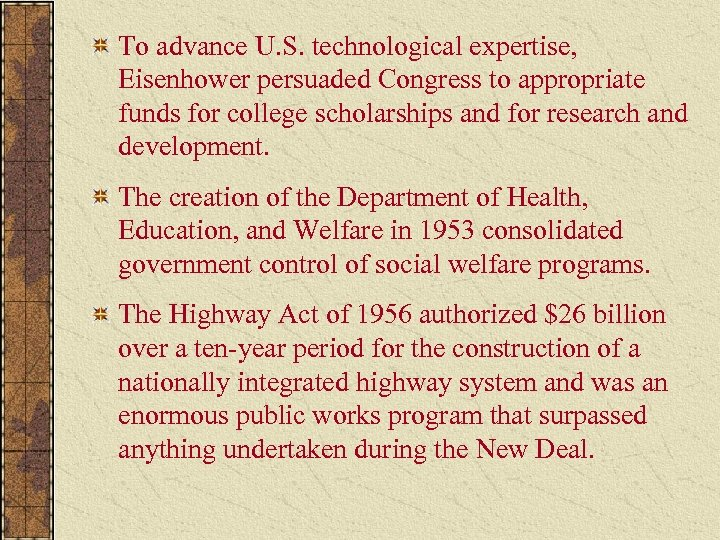 To advance U. S. technological expertise, Eisenhower persuaded Congress to appropriate funds for college