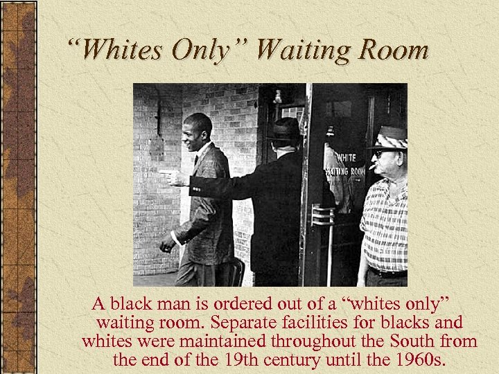 """""""Whites Only"""" Waiting Room A black man is ordered out of a """"whites only"""""""