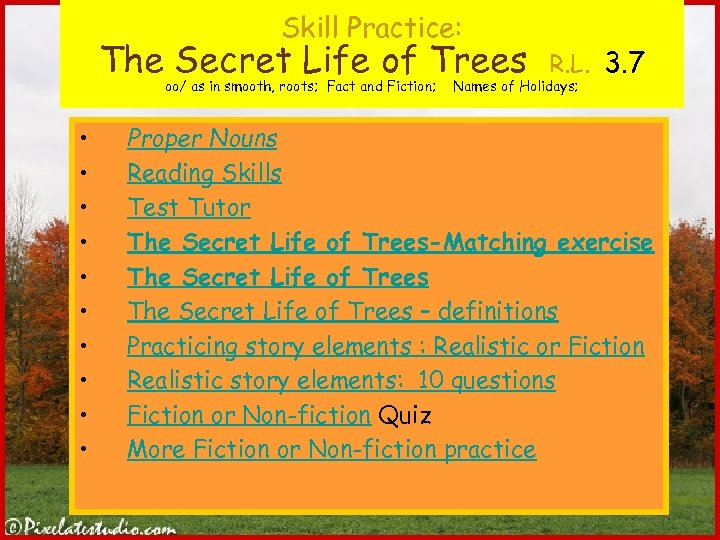 Skill Practice: The Secret Life of Trees oo/ as in smooth, roots; Fact and