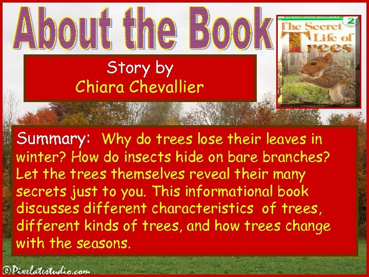Story by Chiara Chevallier Summary: Why do trees lose their leaves in winter? How