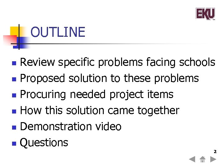 OUTLINE Review specific problems facing schools n Proposed solution to these problems n Procuring