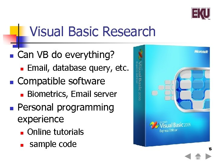 Visual Basic Research n Can VB do everything? n n Compatible software n n