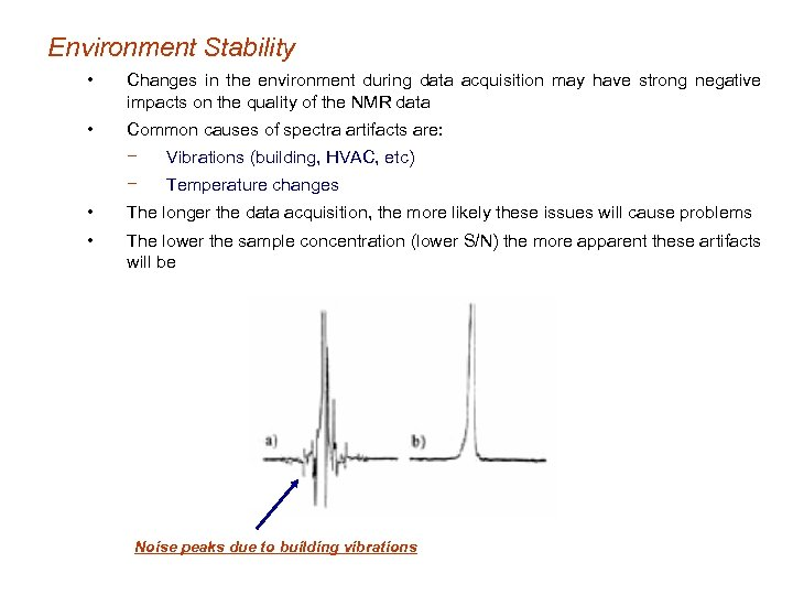 Environment Stability • Changes in the environment during data acquisition may have strong negative