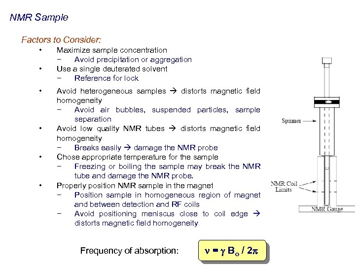 NMR Sample Factors to Consider: • • • Maximize sample concentration − Avoid precipitation