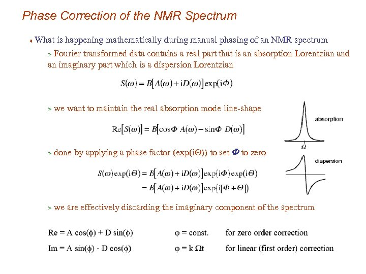 Phase Correction of the NMR Spectrum t What is happening mathematically during manual phasing
