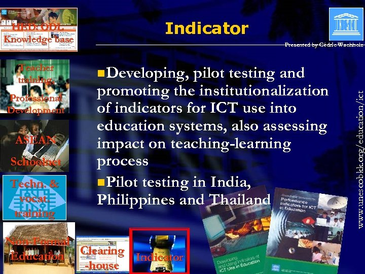 Teacher training, Professional Development ASEAN Schoolnet Techn. & vocat. training Indicator Presented by Cédric
