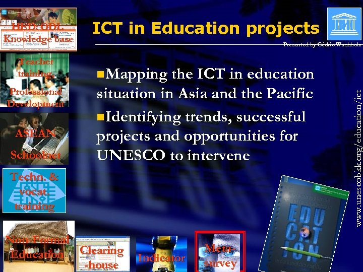 Teacher training, Professional Development ASEAN Schoolnet ICT in Education projects Presented by Cédric Wachholz