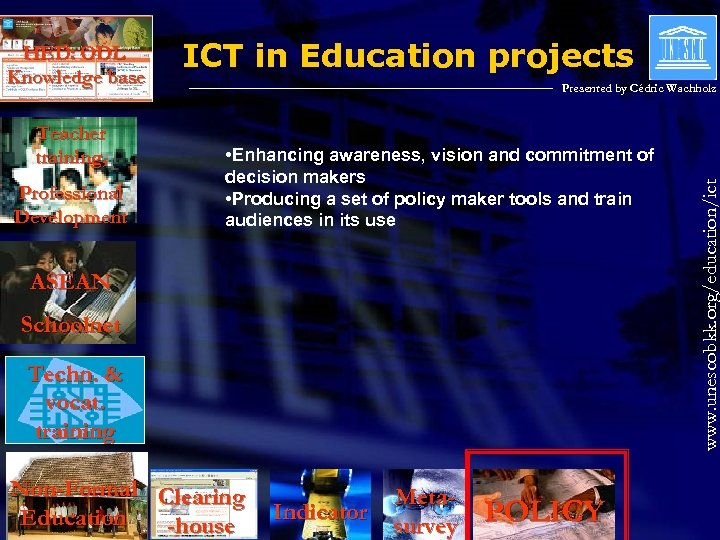 Teacher training, Professional Development ICT in Education projects Presented by Cédric Wachholz • Enhancing
