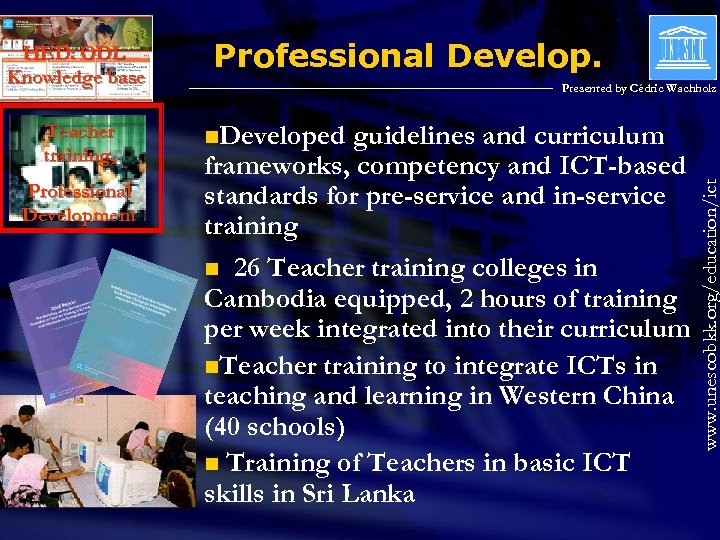 Teacher training, Professional Development Professional Develop. Presented by Cédric Wachholz n. Developed guidelines and