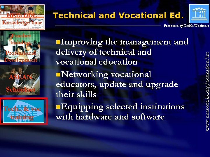 Teacher training, Professional Development ASEAN Schoolnet Tech. . & voc training Technical and Vocational