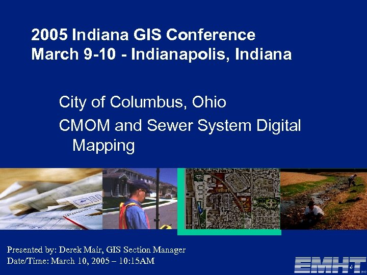 2005 Indiana GIS Conference March 9 -10 - Indianapolis, Indiana City of Columbus, Ohio