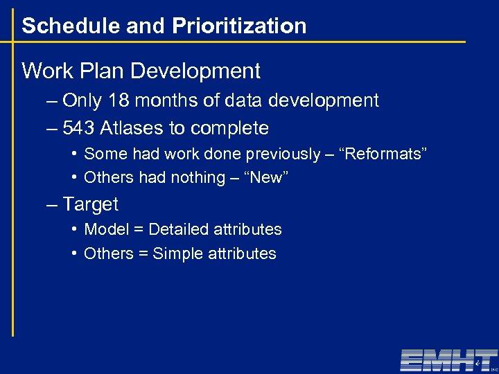 Schedule and Prioritization Work Plan Development – Only 18 months of data development –