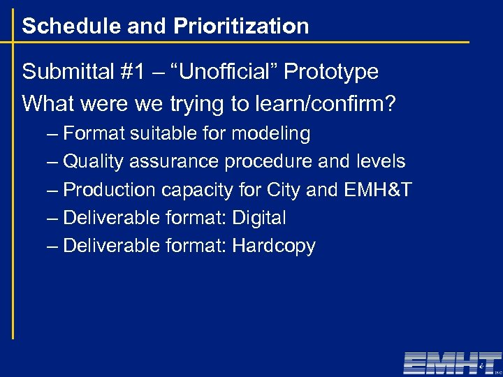 "Schedule and Prioritization Submittal #1 – ""Unofficial"" Prototype What were we trying to learn/confirm?"
