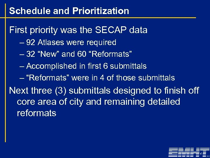 Schedule and Prioritization First priority was the SECAP data – 92 Atlases were required